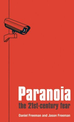 Paranoia:The 21st Century Fear by Daniel Freeman. $9.99. Publisher: OUP Oxford; 1 edition (October 23, 2008). Author: Daniel Freeman. 220 pages