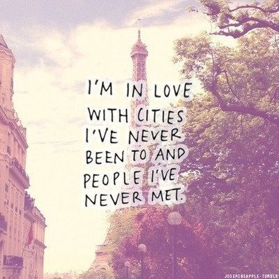 #Adventurous- I'm in love with cities I've never been to and people I've never met.