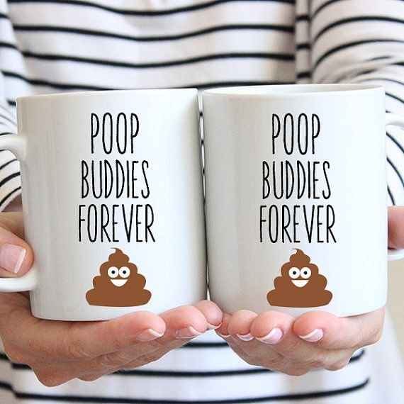 Good friends chat, Best Friends talk about poop! Poop Buddies coffee mugs! YES!