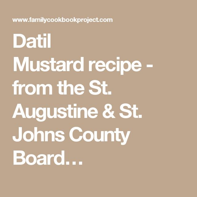 Datil Mustardrecipe - from the St. Augustine & St. Johns County Board…
