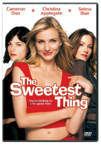 """The Sweetest Thing. """" do we have time for a movie montage?""""  Hilarious movie!!!"""