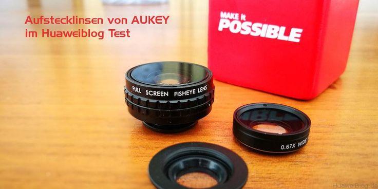 Aufsteck Linsen Kit für Huawei Geräte von AUKEY im Test #kaufen #Test #Testberichte