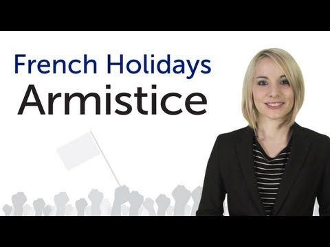 ▶ Learn French Holidays - Armistice - YouTube (would be better if it could be watched without the English subtitles)