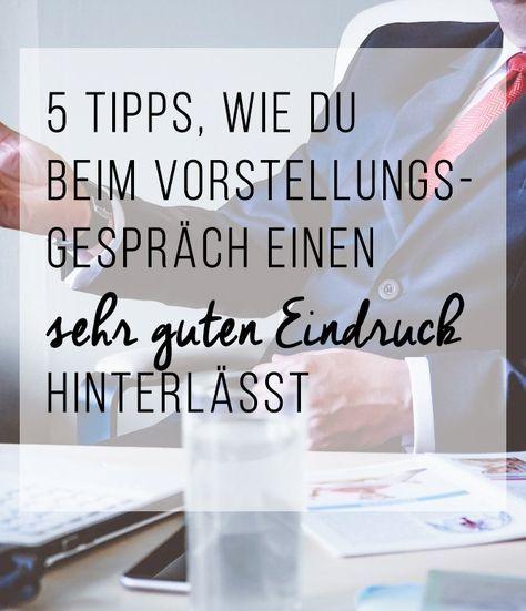 5 Tipps, wie du beim Vorstellungsgespräch einen sehr guten Eindruck hinterlässt