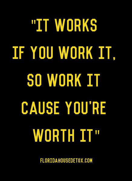Work! Work! Work! You are SO worth it!