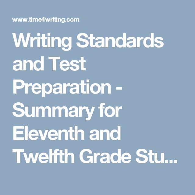 Writing Standards and Test Preparation - Summary for Eleventh and Twelfth Grade Students | Time4Writing
