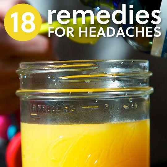 18 Headache Remedies- to get rid of headache pain  pressure.