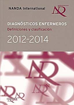Herdman HT. Nanda Internacional diagnósticos enfermeros: definiciones y clasificación 2012-2014. Barcelona: Elsevier; c2013.