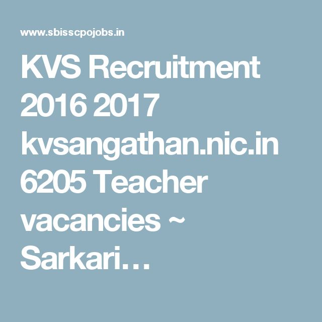 KVS Recruitment 2016 2017 kvsangathan.nic.in 6205 Teacher vacancies ~ Sarkari…