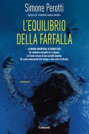 L'Equilibrio della farfalla, Simone Perotti, 2012, Garzanti Libri