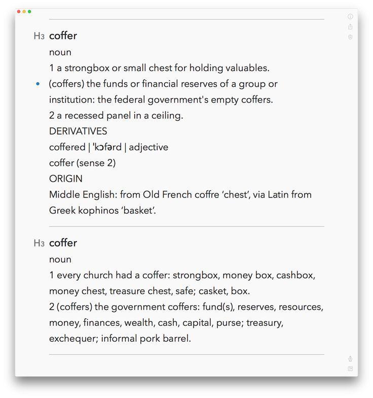 coffer 名詞C 1 〖~s〗(組織・政府などの)財源, 資金; 金庫. 2 (昔の)貴重品箱, 金庫. 3 格間 4 = cofferdam. 動詞 他動詞 1 〜を貴重品箱[金庫]にしまう. 2 〈天井〉を格間で飾る.