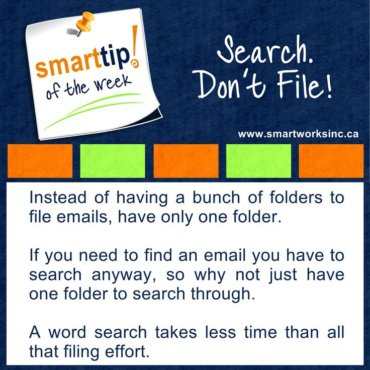 Do you spend too much time filing emails? Then spend too much time looking for those emails? Save time and frustration by letting your email program do the work for you. Check out this week's Tip of The Week!. Search. Don't File! www.smartworksinc.ca