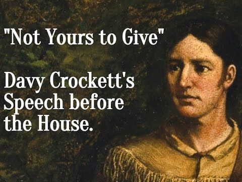 """Not Yours to Give"" Davy Crockett's Speech before the House"