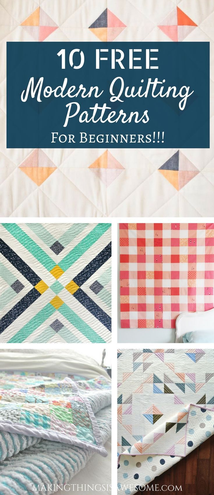 10 Free Modern Quilt Patterns For Beginners Making Things Is Awesome Beginner Quilt Patterns Free Quilt Patterns Free Quilt Patterns