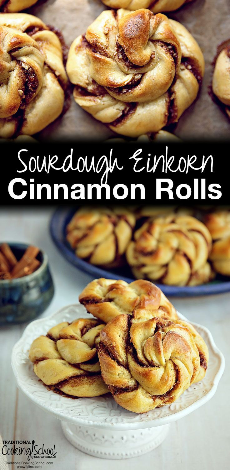 Sourdough Einkorn Cinnamon Rolls | I have a theory... Cinnamon rolls, like pizza, are enjoyable even when imperfect. These cinnamon rolls, however, are better than just enjoyable. They are soft, fragrant, and beautiful -- plus naturally fermented for additional nutrients and easier digestion. | TraditionalCookingSchool.com