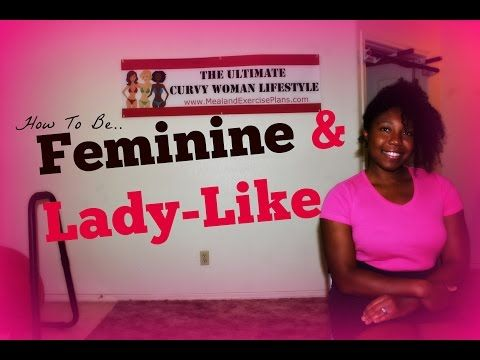How To Become Feminine and Lady-Like | Decembers Fitness Meal and Exercise Plans
