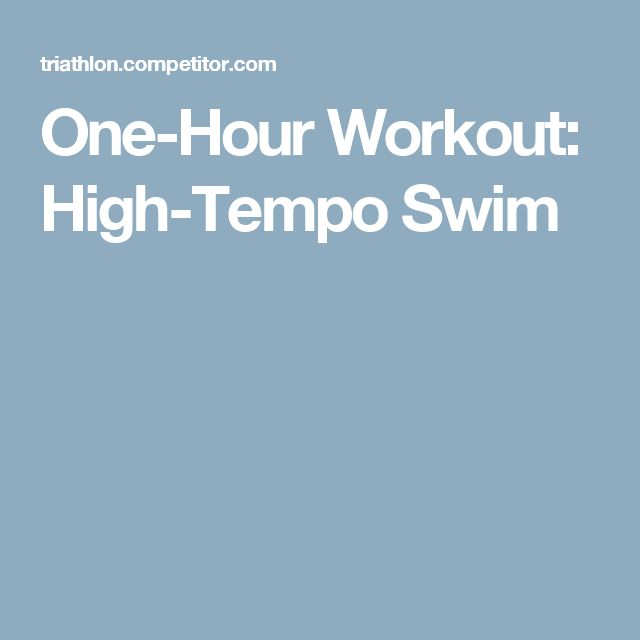 One-Hour Workout: High-Tempo Swim
