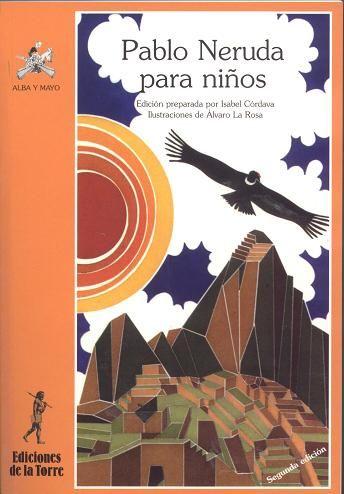 Aniversario del poeta. En @Ed_DelaTorre «Pablo Neruda para niños»: «Yo me llamaba Reyes, Catrileo, Arellano, Rodríguez, he olvidado mis nombres verdaderos. Nací con apellido de robles viejos, de árboles recientes, de madera silbante. Yo fui depositado en la hojarasca: se hundió el recién nacido en la derrota y en el nacimiento de selvas que caían y casas pobres que recién lloraban...» http://www.veniracuento.com/