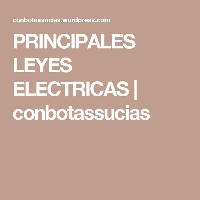 PRINCIPALES LEYES ELECTRICAS | conbotassucias