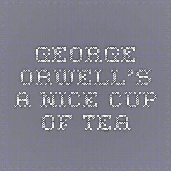 Orwell essay on making tea