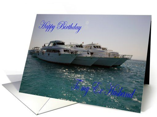 Ex Husband Happy Birthday Card