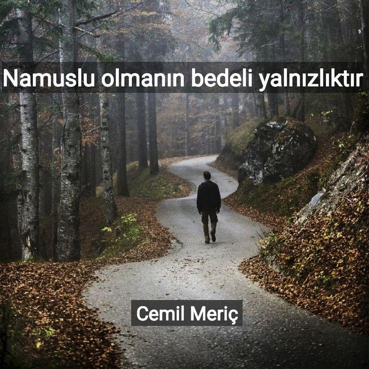 """""""Namuslu olmanın bedeli yalnızlıktır."""" Cemil Meriç"""