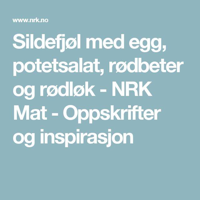 Sildefjøl med egg, potetsalat, rødbeter og rødløk - NRK Mat - Oppskrifter og inspirasjon