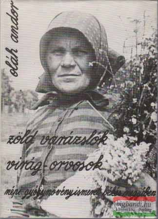 Zöld varázslók, virág-orvosok - Népi gyógynövényismeret Békés megyében, Oláh AndorZöld varázslók, virág-orvosok - Népi gyógynövényismeret Békés megyébenantik (Békés M-i Tanács V.B. Tudományos-Koordinációs Szakbizottság), 1987212 o., kemény kötés védőborítóval, jó állapotúelőjegyezhető, új, használt és régi könyvek forgalmazása, ezoterika, tarot, őstörténet, gede testvérek, ritkaságok, emigráns kiadványok,, könyvek beszerzése, bankkártyás fizetés, előjegyzés, törzsvásárlói kedvezmények…
