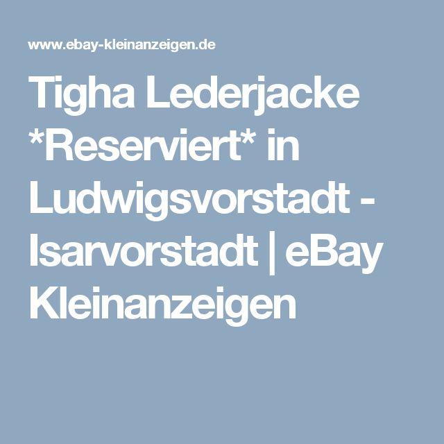 Tigha Lederjacke *Reserviert* in Ludwigsvorstadt - Isarvorstadt | eBay Kleinanzeigen