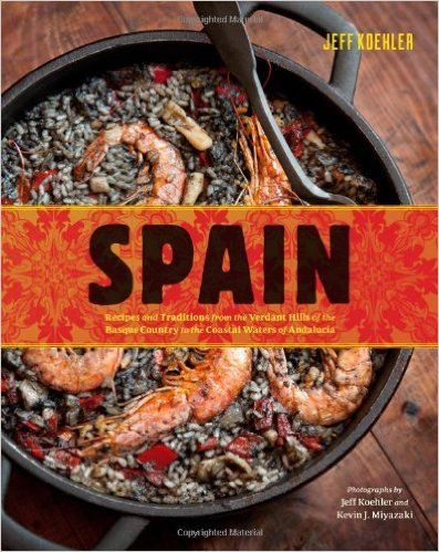 Spain: Recipes and Traditions from the Verdant Hills of the Basque Country to the Coastal Waters of Andalucía: Jeff Koehler, Kevin J. Miyazaki: 9780811875011: Amazon.com: Books