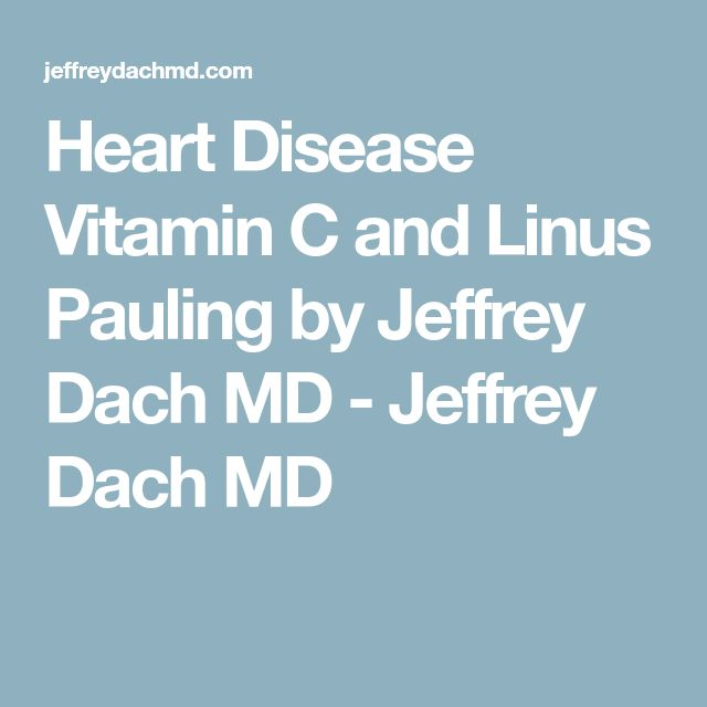 Heart Disease Vitamin C and Linus Pauling by Jeffrey Dach MD - Jeffrey Dach MD