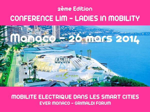 Conférence LIM – Ladies in Mobility, le 26 mars 2014 à EVER Monaco   SMART CITIES CONFERENCES – LADIES IN MOBILITY