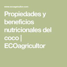Propiedades y beneficios nutricionales del coco | ECOagricultor