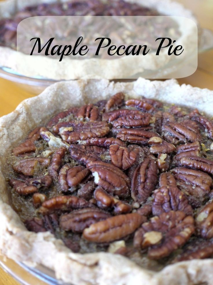 Maple Pecan Pie (No Refined Sugar) @learningandyearning
