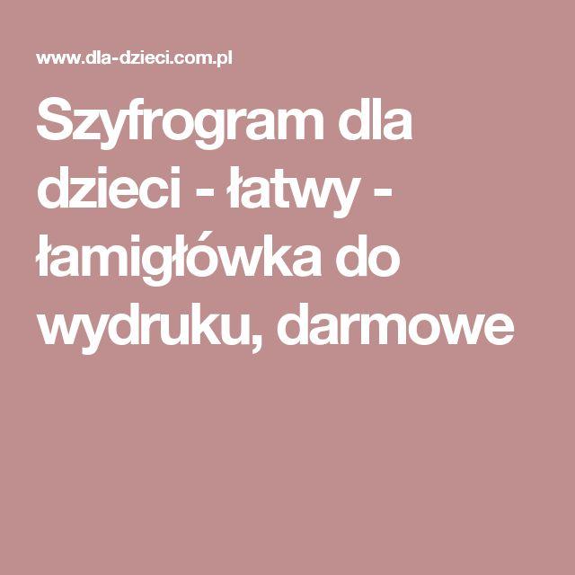 Szyfrogram dla dzieci - łatwy - łamigłówka do wydruku, darmowe
