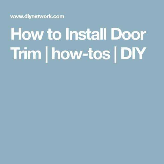 How to Install Door Trim | how-tos | DIY