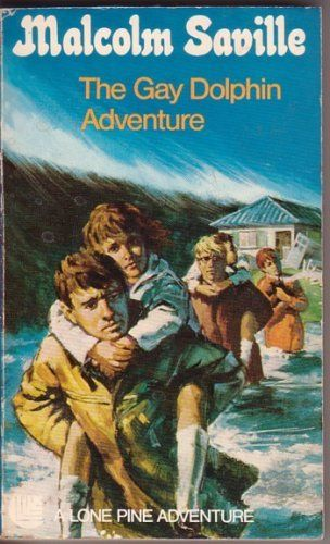 The Gay Dolphin Adventure - a Lone Pine Adventure by Malcolm Saville