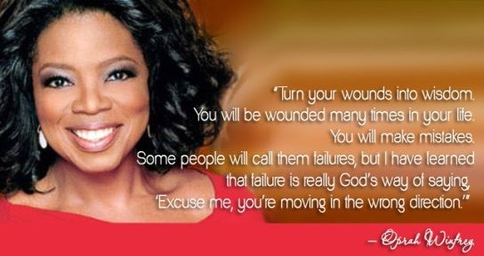 Oprah Winfrey Quotes Turn your wounds into wisdom. You