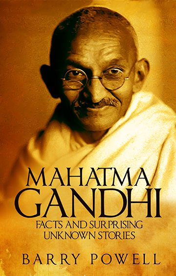 Great book! Mahatma Gandhi Facts and Surprising Unknown Stories!  Everything you wanted to ask about Gandhi is in this book - by Barry Powell