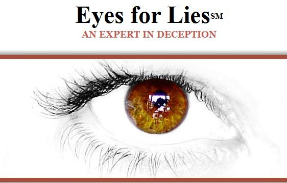 "Eyes For Lies Blog --- This woman is one of the few 'Truth Wizards' in the country. She can spot deception without added training; It's really incredible to track her record of cases in the public eye she's commented on while in progress versus the end result of these investigations. I got turned on to her through the work of Dr. Paul Ekman, the basis for the Cal Lightman character on the now-canceled FOX Network TV show ""Lie To Me."" --- http://www.eyesforlies.com"