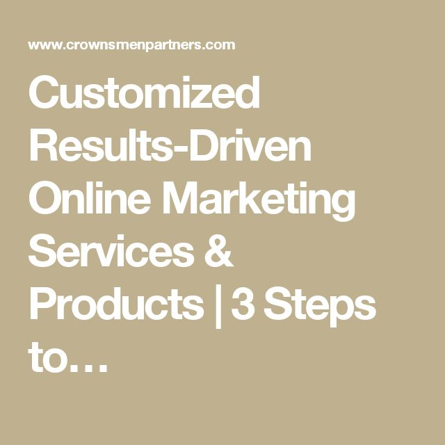 Customized Results-Driven Online Marketing Services & Products | 3 Steps to…