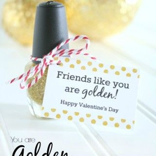 You Are Golden Printable Valentineu0027s. Gift For Best FriendDiy ...