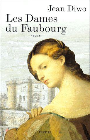 LES DAMES DU FAUBOURG. Jean Diwo - Decitre - 9782207250198 - Livre