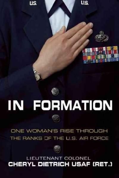 In Formation: One Woman's Rise Through the Ranks of the U.S. Air Force