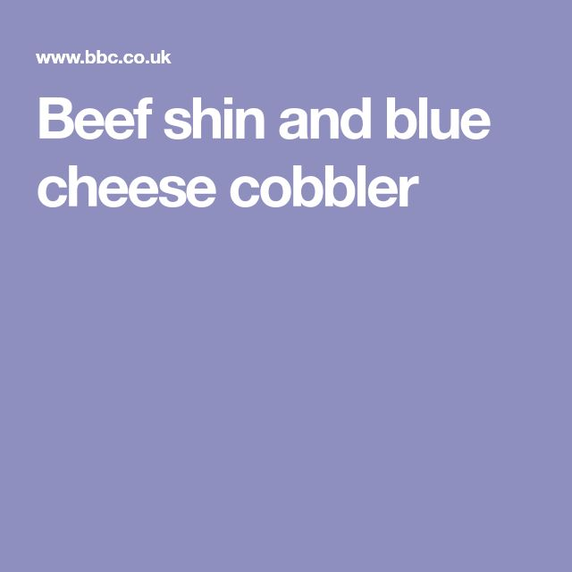 Beef shin and blue cheese cobbler