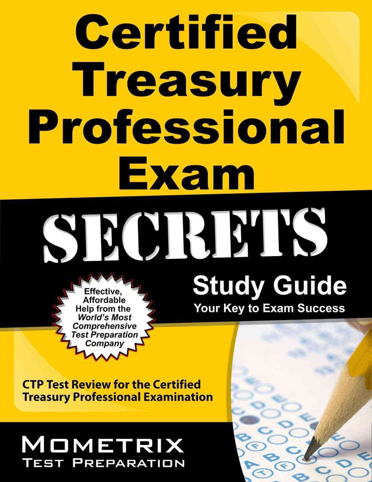 Certified Treasury Professional Exam Secrets: CTP Test Review for the Certified Treasury Professional Examination...
