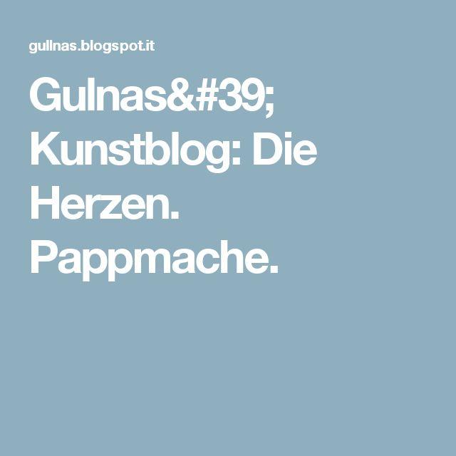 Gulnas' Kunstblog: Die Herzen. Pappmache.