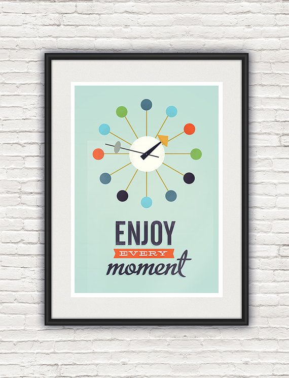 Inspirational quote print, mid century modern, retro poster, eames, nelson clock, enjoy every moment, A3, 8x10, 50x70cm