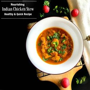 Nourishing Indian Chicken Stew - Healthy and Quick Recipe on Yummly. @yummly #recipe