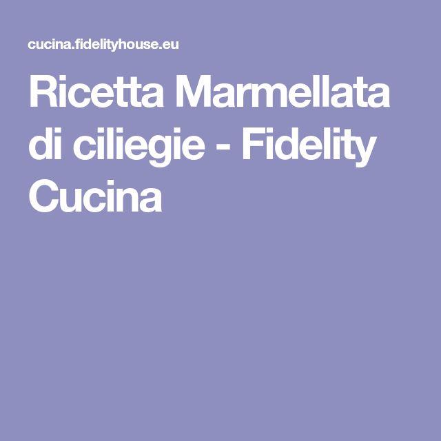 Ricetta Marmellata di ciliegie - Fidelity Cucina